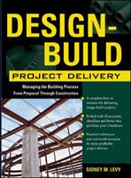 Design-Build Project Delivery: Managing the Building Process from Proposal Through Construction B007YXN7U6 Book Cover