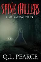 Spine Chillers: Book One: Hair-Raising Tales 1539953297 Book Cover