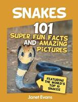Snakes: 101 Super Fun Facts And Amazing Pictures (Featuring The World's Top 10 S 1630221155 Book Cover