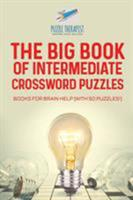 The Big Book of Intermediate Crossword Puzzles Books for Brain Help (with 50 Puzzles!) 1541943651 Book Cover