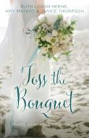 Toss the Bouquet 0310395852 Book Cover