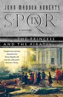 SPQR IX: The Princess and the Pirates 031233723X Book Cover