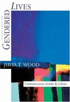 Gendered Lives (Wadsworth Series in Communication Studies)