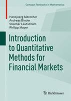 Introduction to Quantitative Methods for Financial Markets (Compact Textbooks in Mathematics) 3034805187 Book Cover