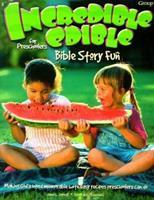 Incredible Edible Bible Story Fun for Preschoolers 0764421085 Book Cover