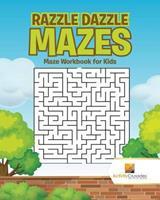 Razzle Dazzle Mazes: Maze Workbook for Kids 0228217857 Book Cover
