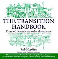 The Transition Handbook: From oil dependency to local resilience 1900322188 Book Cover