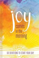 Joy Comes in the Morning Devotional: 60 Devotions to Start Your Day 1633261514 Book Cover