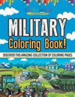 Military Coloring Book! Discover This Amazing Collection Of Coloring Pages 1641939087 Book Cover