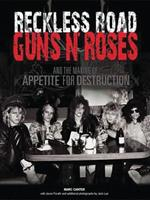 Reckless Road: Guns N' Roses and the Making of Appetite for Destruction 0979341876 Book Cover