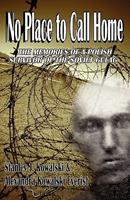 No Place to Go Home: A Polish Soldier's WWII Memories 0982058756 Book Cover