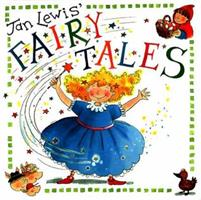 Jan Lewis' Fairy Tales: The Ugly Duckling, Little Red Riding Hood, Cinderella, the Three Little Pigs (Jan Lewis Books) 1571454047 Book Cover