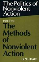 The Politics of Nonviolent Action: The Methods of Nonviolent Action 0875580718 Book Cover