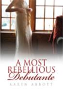 A Most Rebellious Debutante 1444805924 Book Cover