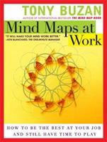 Mind Maps at Work: How to Be the Best at Your Job and Still Have Time to Play 0452286824 Book Cover