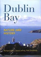 Dublin Bay: Nature and History 1848893299 Book Cover