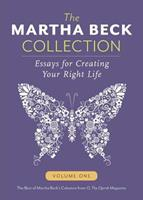 The Martha Beck Collection: Essays for Creating Your Right Life, Volume One 193979501X Book Cover