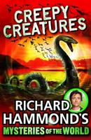 Richard Hammond's Mysteries of the World: Creepy Creatures 184941713X Book Cover