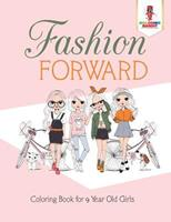 Fashion Forward: Coloring Book for 9 Year Old Girls 0228205166 Book Cover