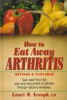 How to Eat Away Arthritis 0132429004 Book Cover