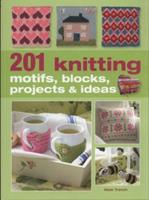201 Knitting Motifs, Blocks, Projects and Ideas. Nicki Trench 1907030727 Book Cover