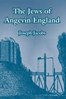 The Jews of Angevin England: Documents and Records from Lat. and Heb. Sources, Collected and Tr. by J. Jacobs 0548257493 Book Cover