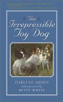 The Irrepressible Toy Dog 0876056494 Book Cover