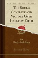 The Soul's Conflict And Victory Over Itself By Faith 1117724778 Book Cover