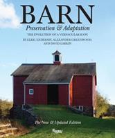 Barn: Preservation and Adaptation, The Evolution of a Vernacular Icon 0847842894 Book Cover