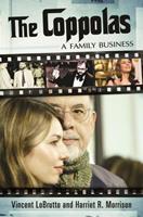 The Coppolas: A Family Business 0313391610 Book Cover
