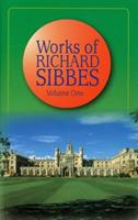 Works of Richard Sibbes  Volume 1 0851511694 Book Cover