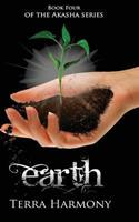 Earth, Book Four of the Akasha Series 1484071514 Book Cover