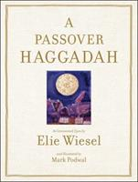 A Passover Haggadah: As Commented Upon by Elie Wiesel and Illustrated by Mark Podwal 0671799967 Book Cover