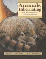 Animals Hibernating: How Animals Survive Extreme Conditions 1553376625 Book Cover