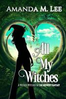 All My Witches 1981325662 Book Cover