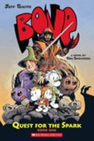 Bone: Quest For The Spark, Book One 0545141028 Book Cover