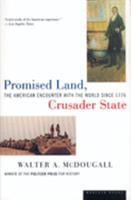 Promised Land, Crusader State: The American Encounter with the World Since 1776 0395901324 Book Cover