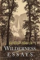 Wilderness Essays (Peregrine Smith Literary Naturalists) 0879050721 Book Cover
