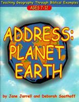 Address: Planet Earth : Teaching Geography Through Biblical Examples 080540824X Book Cover