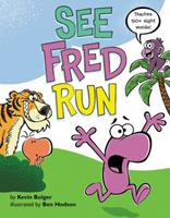 See Fred Run: Teaches 50+ Sight Words! 0062286021 Book Cover