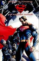 Batman vs. Superman: The Greatest Battles 1401256988 Book Cover