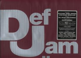 Def Jam Recordings: The First 25 Years of the Last Great Record Label 0847833712 Book Cover