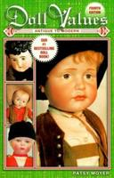 Doll Values: Antique to Modern (Doll Values Antique to Modern) 1574323199 Book Cover