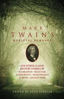 Mark Twain's Medieval Romance And Other Classic Mystery Stories 1605982792 Book Cover