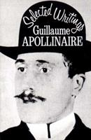 Selected Writings of Guillaume Apollinaire 0811200035 Book Cover