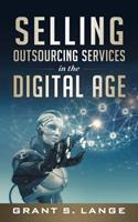 Selling Outsourcing Services in the Digital Age 0692139516 Book Cover