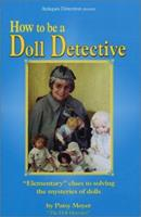 How to Be a Doll Detective 0970337817 Book Cover