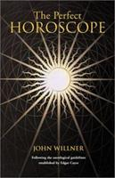 The Perfect Horoscope: Following the Astrological Guidelines Established by Edgar Cayce 1931044066 Book Cover