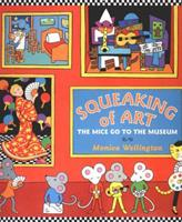 Squeaking of Art: The Mice Go to the Museum 0525461655 Book Cover