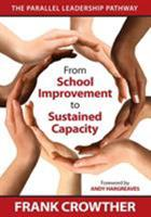 From School Improvement to Sustained Capacity: The Parallel Leadership Pathway 141298694X Book Cover